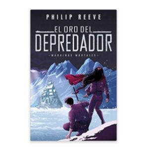 El-oro-del-depredador_Phillip-Reeve-(MM2)