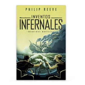 Inventos-infernales_Phillip-Reeve-(MM3)